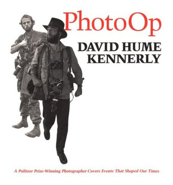Photo Op: A Pulitzer Prize-Winning Photographer Covers Events That Shaped Our Times [Hardcover]